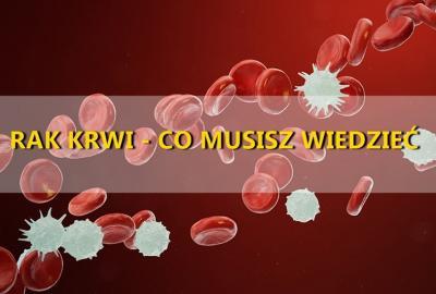 28 maja 2018 obchodzimy Światowy Dzień Walki z Nowotworami Krwi